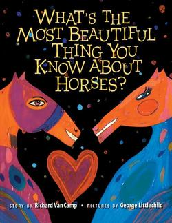 What's the Most Beautiful Thing You Know about Horses? book