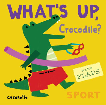 What's Up Crocodile? book