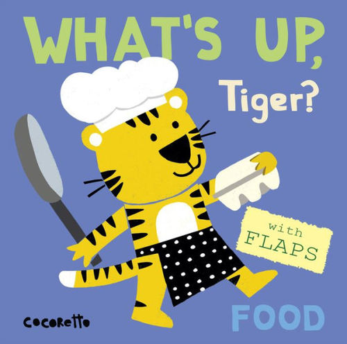 What's Up Tiger?: Food book