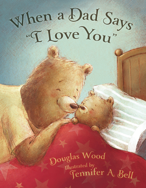 """When a Dad Says """"I Love You"""" book"""