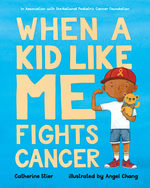 When a Kid Like Me Fights Cancer book