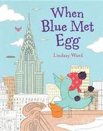 When Blue Met Egg book