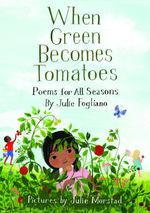 When Green Becomes Tomatoes book