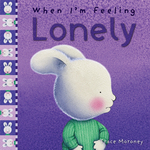 When I'm Feeling Lonely book