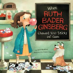 When Ruth Bader Ginsburg Chewed 100 Sticks of Gum book