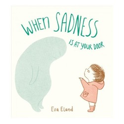When Sadness Is at Your Door book