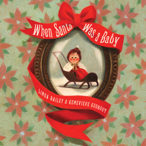 When Santa Was a Baby book