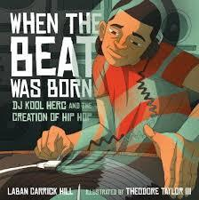 When the Beat Was Born: DJ Kool Herc and the Creation of Hip Hop book