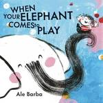 When Your Elephant Comes to Play book