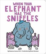 When Your Elephant Has the Sniffles book