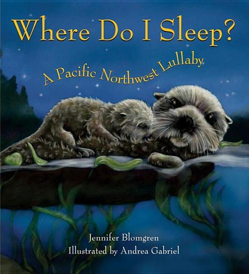 Where Do I Sleep?: A Pacific Northwest Lullaby book