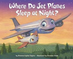 Where Do Jet Planes Sleep at Night? book