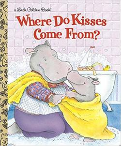 Where Do Kisses Come From? book