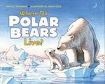 Where Do Polar Bears Live? book