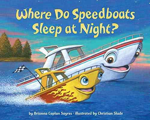 Where Do Speedboats Sleep at Night? book