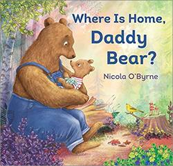 Where Is Home, Daddy Bear? book