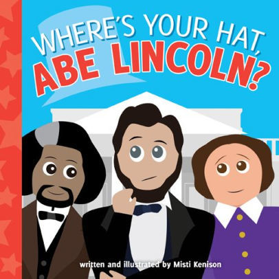 Where's Your Hat, Abe Lincoln? book