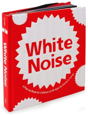 White Noise: A Pop-up Book for Children of All Ages book