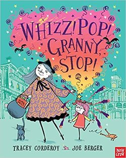 Whizz! Pop! Granny, Stop! book