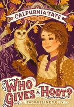 Who Gives a Hoot?: Calpurnia Tate, Girl Vet book