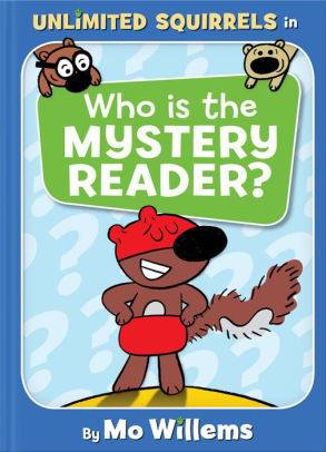 Who is the Mystery Reader? (Unlimited Squirrels) book