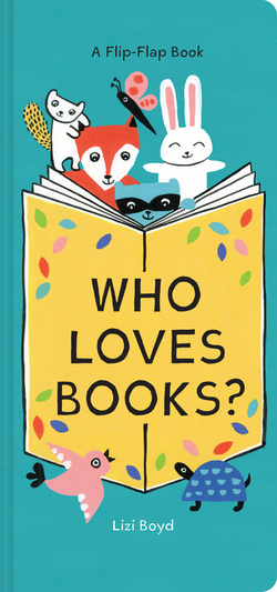 Who Loves Books?: A Flip-Flap Book book