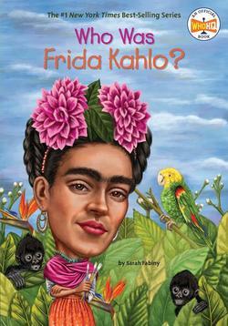 Who Was Frida Kahlo? book