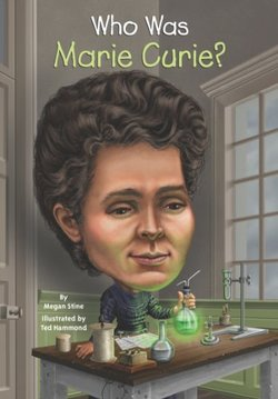Who Was Marie Curie? (Turtleback School & Library Binding Edition) book