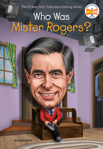 Who Was Mister Rogers? book