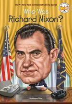 Who Was Richard Nixon? book