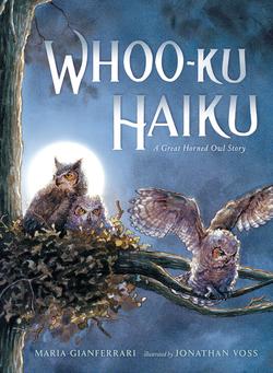 Whoo-Ku Haiku: A Great Horned Owl Story book