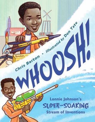 Whoosh!: Lonnie Johnson's Super-Soaking Stream of Inventions book