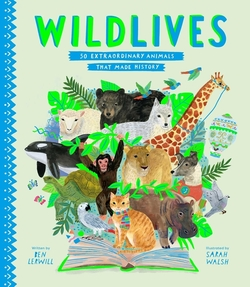 Wildlives: 50 Extraordinary Animals That Made History book