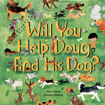 Will You Help Doug Find His Dog? book