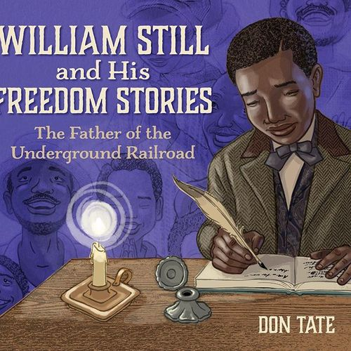 William Still and His Freedom Stories: The Father of the Underground Railroad book
