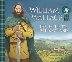 William Wallace: The Battle to Free Scotland book