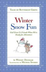 Winter Snow Fun: God Gives Us Friends When We're Ready for Adventure book