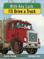 With Any Luck, I'll Drive a Truck book