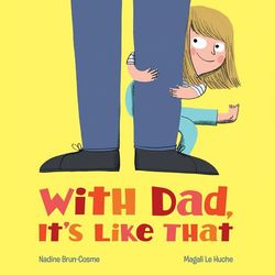With Dad, It's Like That book