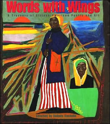Words with Wings: A Treasury of African-American Poetry and Art book