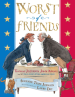 Worst of Friends: Thomas Jefferson, John Adams and the True Story of an American Feud book