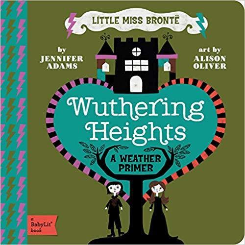 Wuthering Heights: A BabyLit® Weather Primer (BabyLit Primers) book
