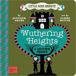 Wuthering Heights: A BabyLit® Weather Primer (BabyLit Primers) book