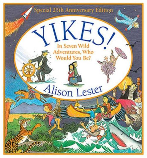 Yikes!: In Seven Wild Adventures, Who Would You Be? book