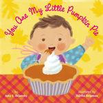 You Are My Little Pumpkin Pie book
