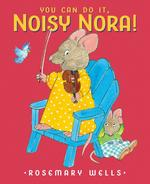 You Can Do It, Noisy Nora! book
