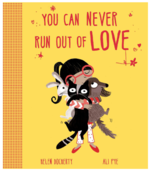 You Can Never Run Out of Love book