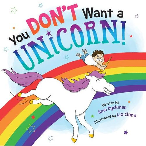 You Don't Want a Unicorn! book