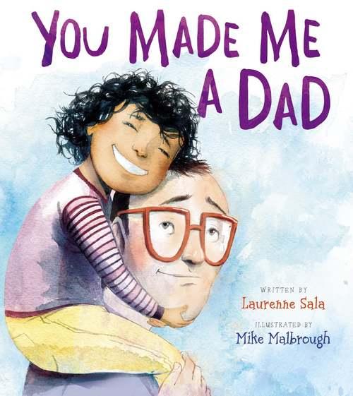 You Made Me a Dad book