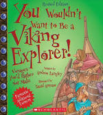 You Wouldn't Want to Be a Viking Explorer! book